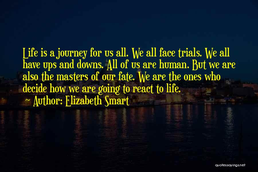 Ups And Downs Of Life Quotes By Elizabeth Smart