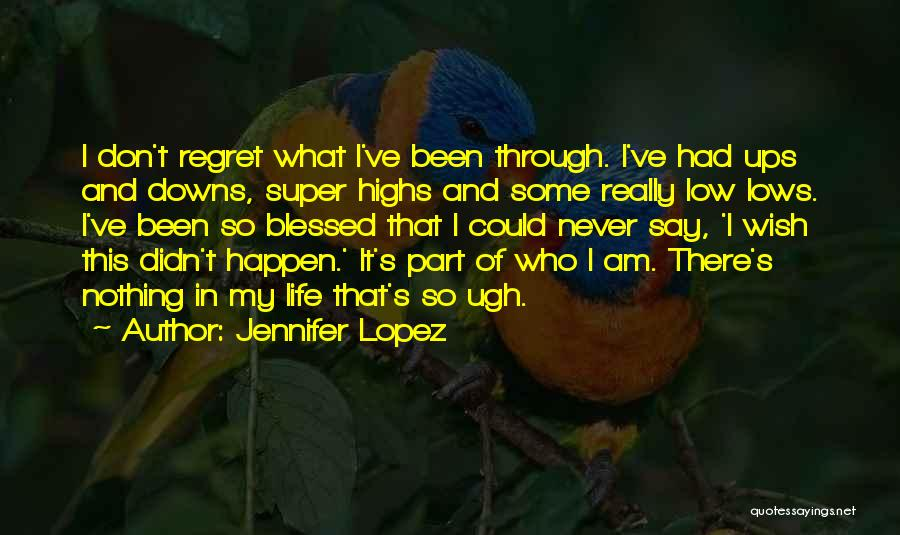 Ups And Downs Of Life Quotes By Jennifer Lopez