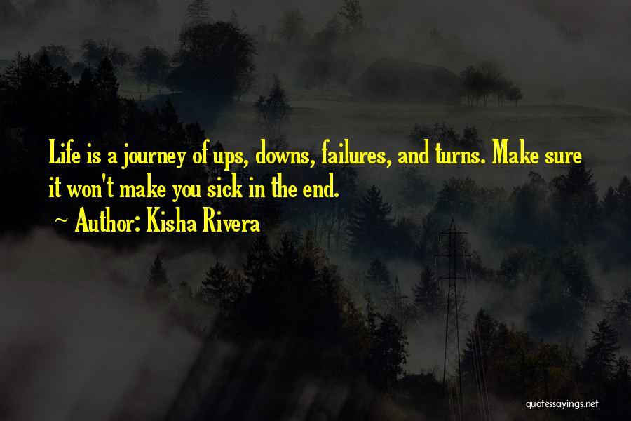 Ups And Downs Of Life Quotes By Kisha Rivera