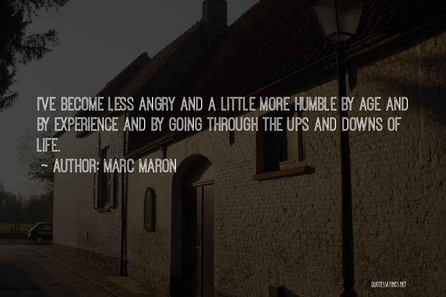 Ups And Downs Of Life Quotes By Marc Maron