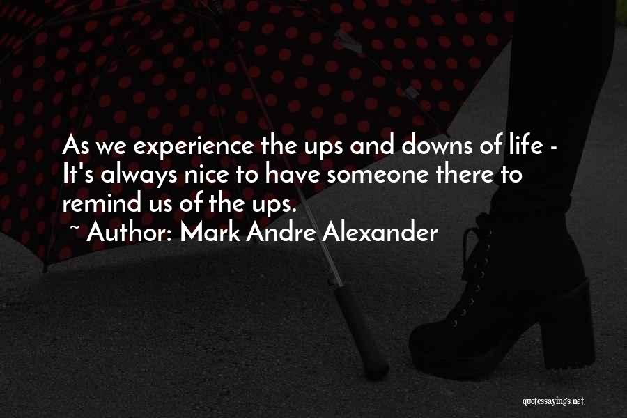 Ups And Downs Of Life Quotes By Mark Andre Alexander