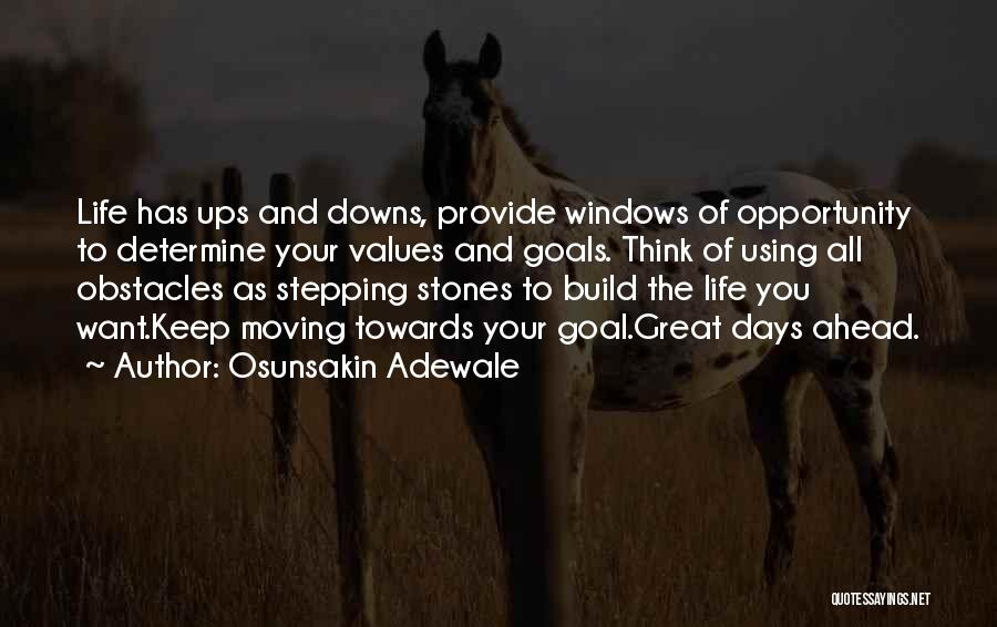 Ups And Downs Of Life Quotes By Osunsakin Adewale