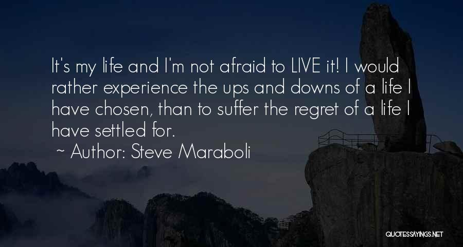 Ups And Downs Of Life Quotes By Steve Maraboli
