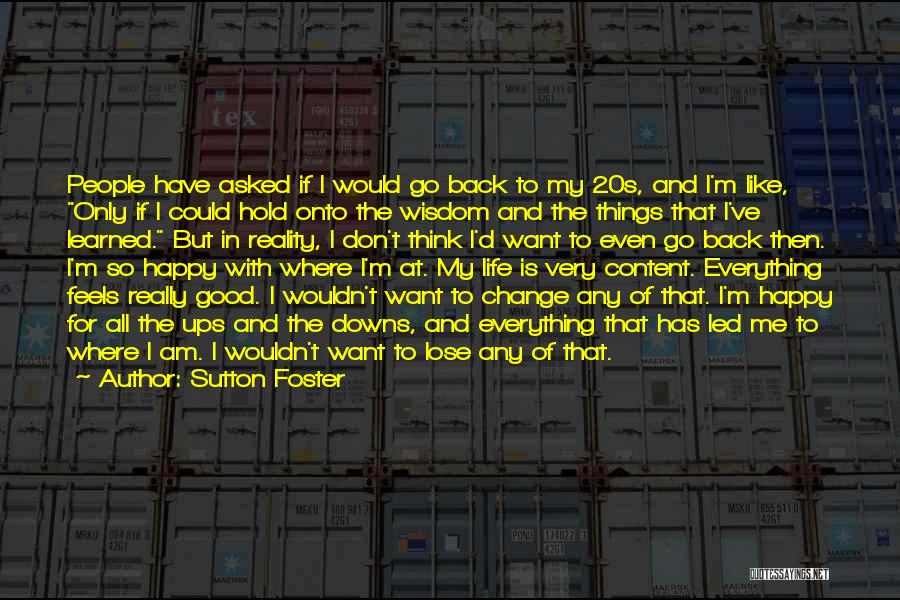 Ups And Downs Of Life Quotes By Sutton Foster