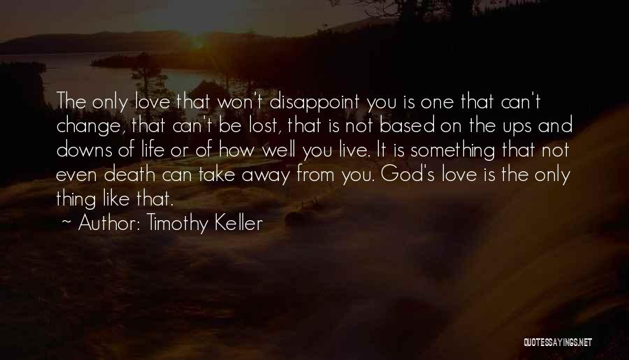 Ups And Downs Of Life Quotes By Timothy Keller