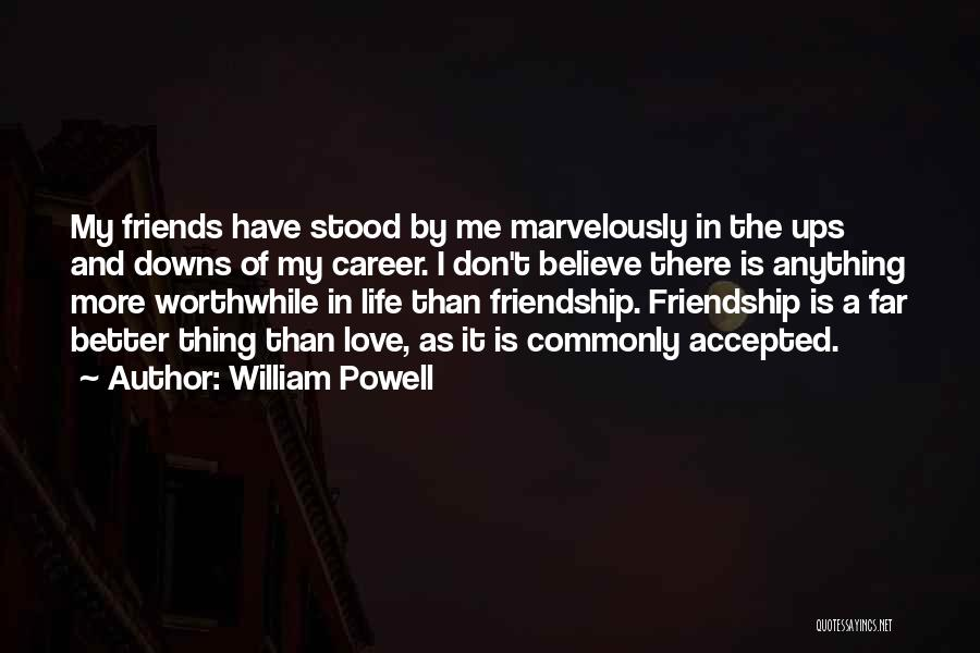 Ups And Downs Of Life Quotes By William Powell