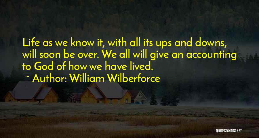Ups And Downs Of Life Quotes By William Wilberforce