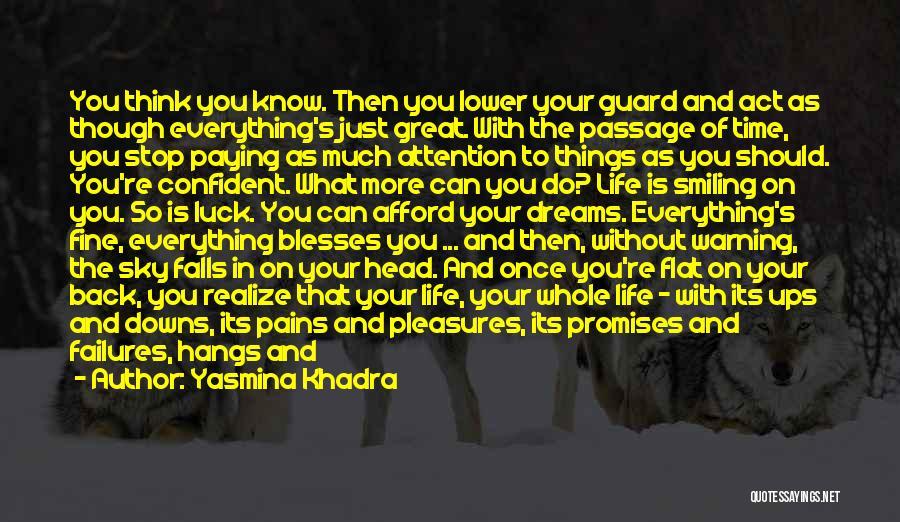 Ups And Downs Of Life Quotes By Yasmina Khadra