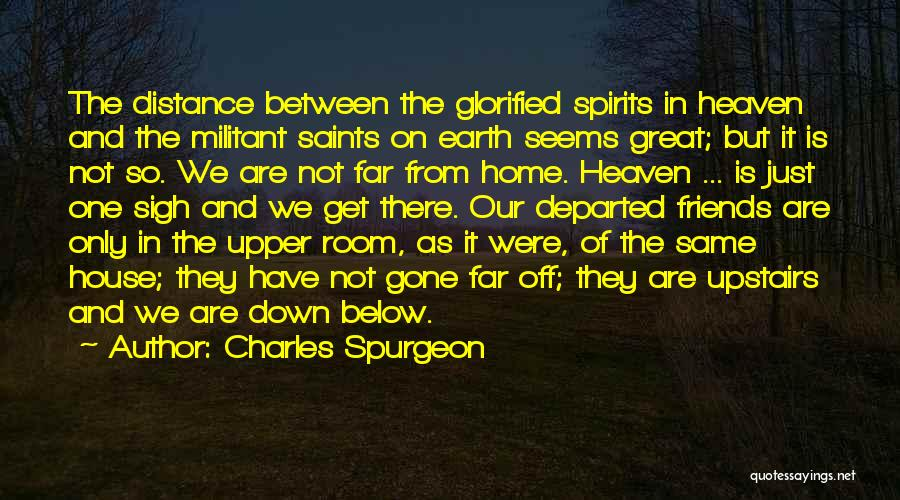 Upstairs Room Quotes By Charles Spurgeon