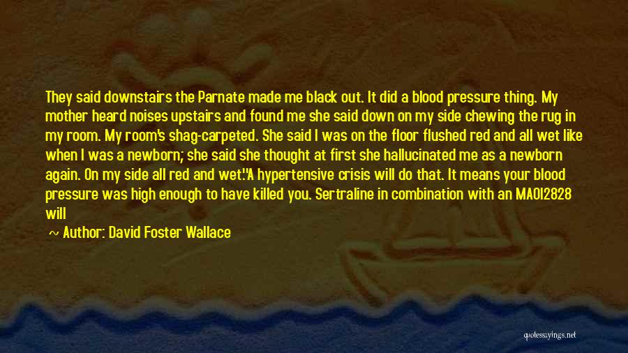 Upstairs Room Quotes By David Foster Wallace