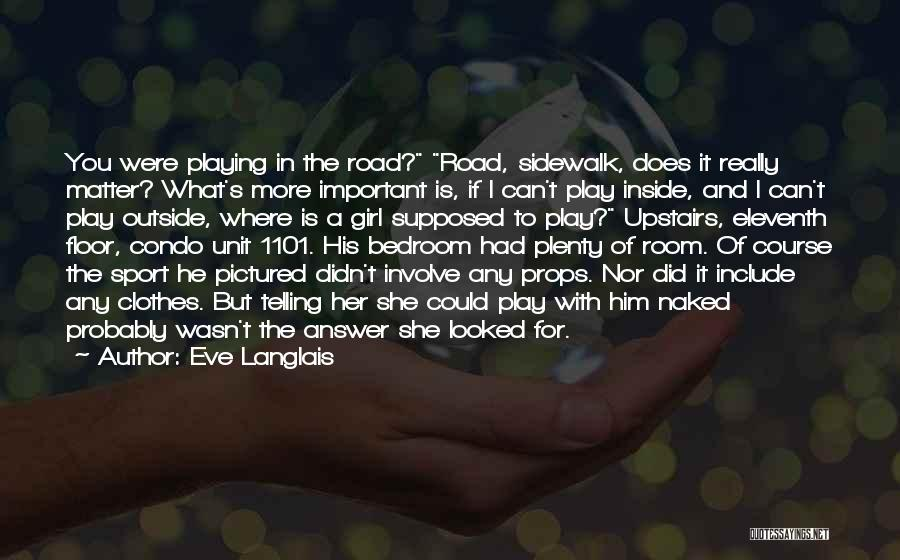 Upstairs Room Quotes By Eve Langlais