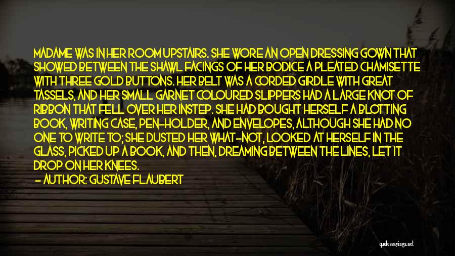 Upstairs Room Quotes By Gustave Flaubert