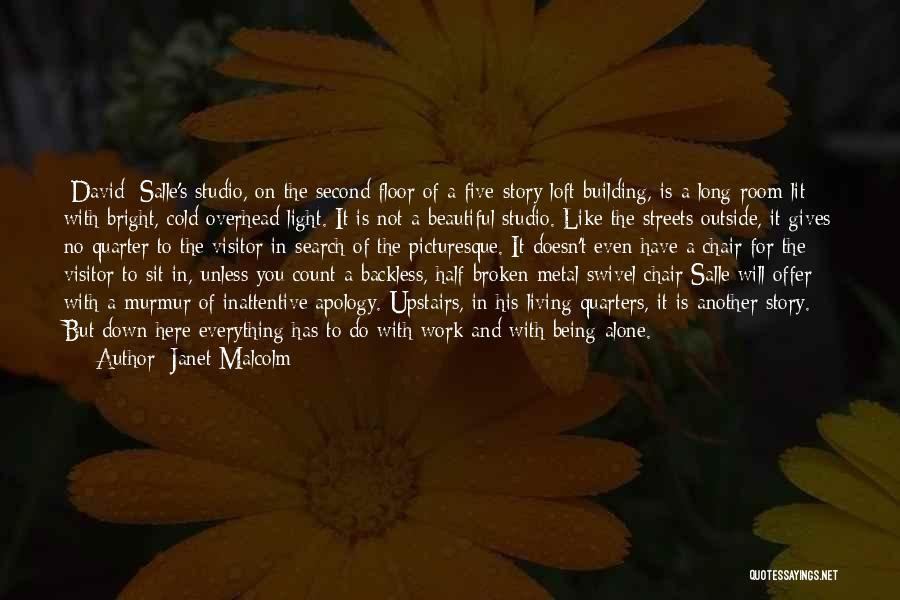 Upstairs Room Quotes By Janet Malcolm