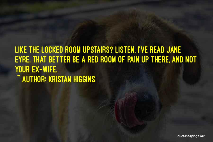 Upstairs Room Quotes By Kristan Higgins