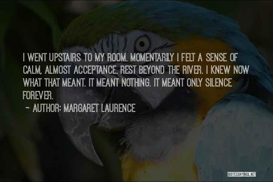Upstairs Room Quotes By Margaret Laurence