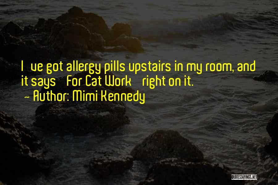 Upstairs Room Quotes By Mimi Kennedy