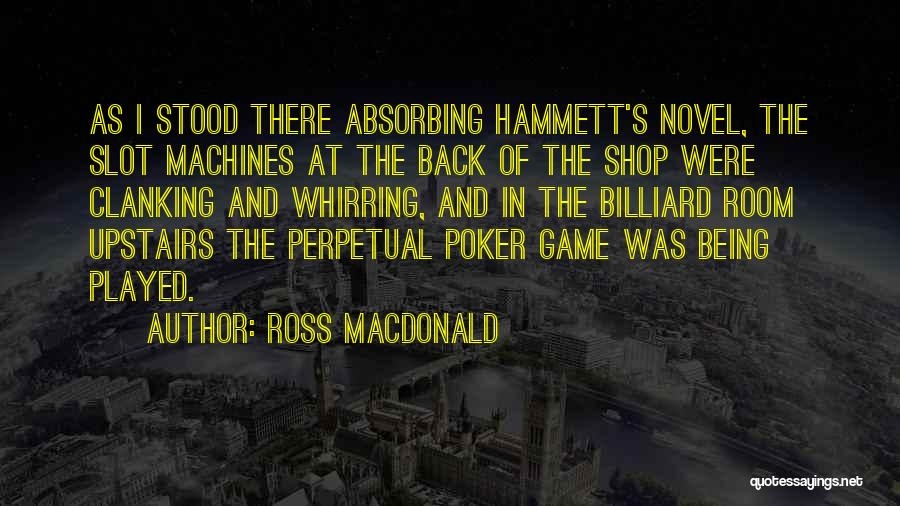 Upstairs Room Quotes By Ross Macdonald