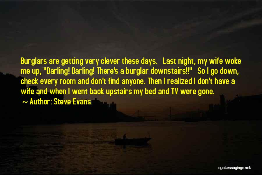 Upstairs Room Quotes By Steve Evans