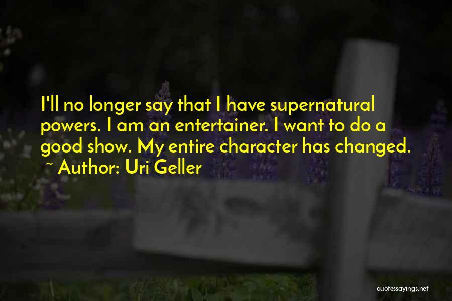 Uri Geller Quotes 1768629