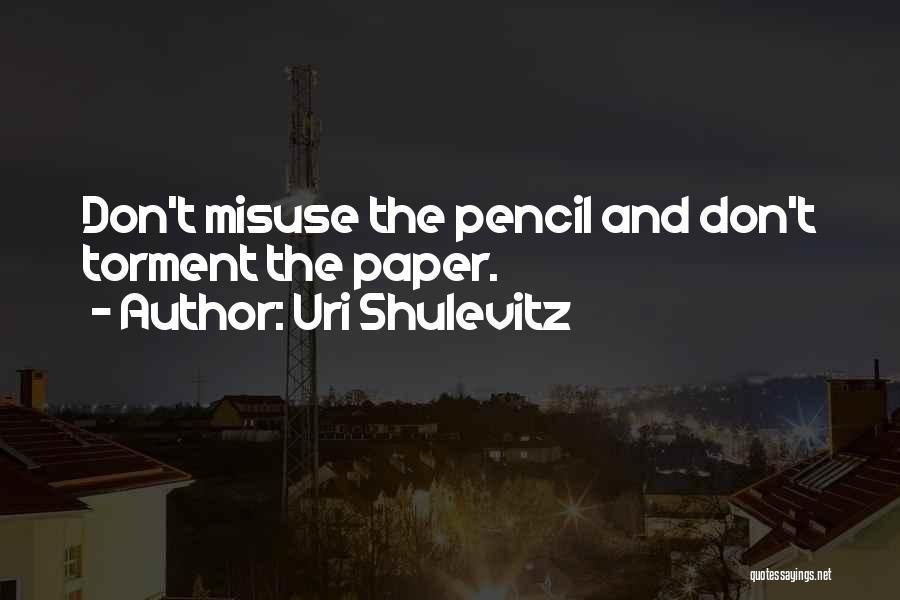 Uri Shulevitz Quotes 1555785