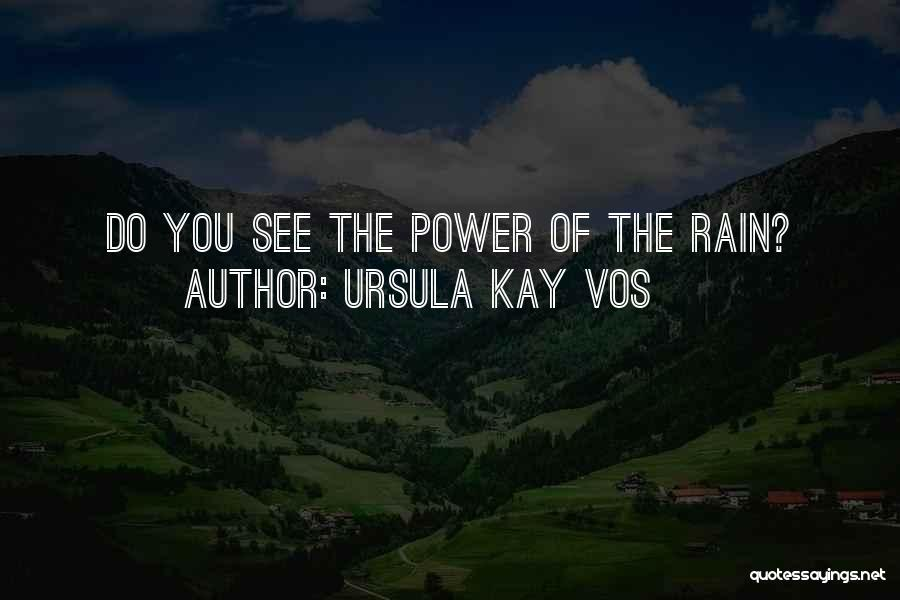 Ursula Kay Vos Quotes 1786003