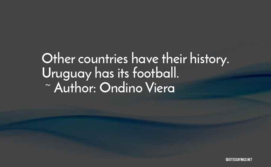 Uruguay Soccer Quotes By Ondino Viera