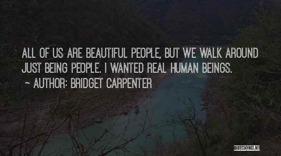 Us All Being Human Quotes By Bridget Carpenter
