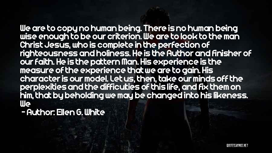 Us All Being Human Quotes By Ellen G. White