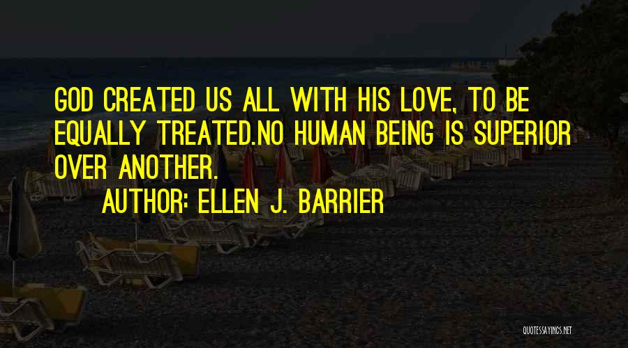 Us All Being Human Quotes By Ellen J. Barrier