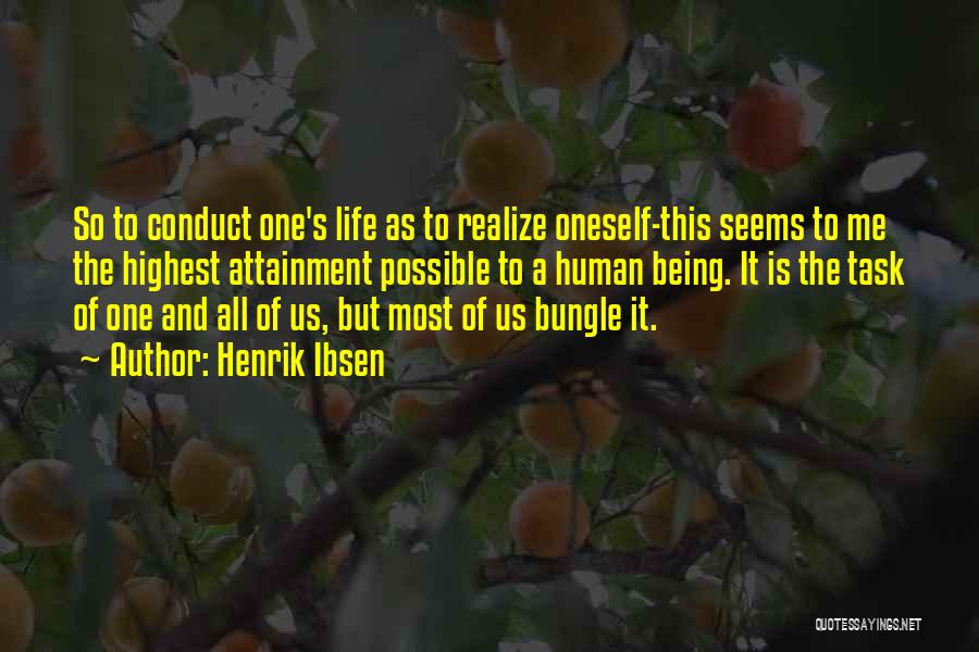 Us All Being Human Quotes By Henrik Ibsen