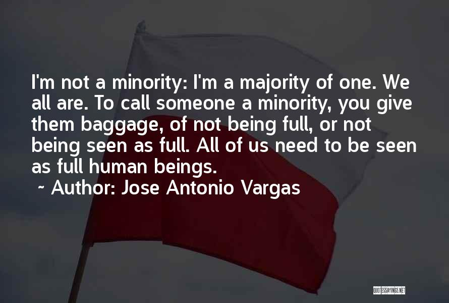Us All Being Human Quotes By Jose Antonio Vargas