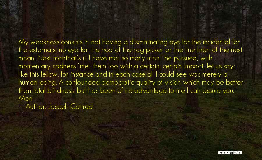 Us All Being Human Quotes By Joseph Conrad