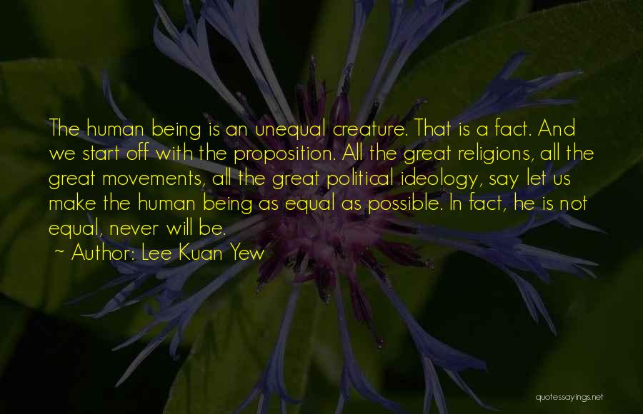 Us All Being Human Quotes By Lee Kuan Yew