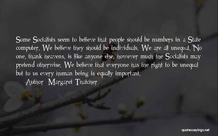 Us All Being Human Quotes By Margaret Thatcher