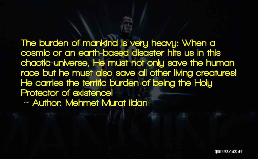 Us All Being Human Quotes By Mehmet Murat Ildan