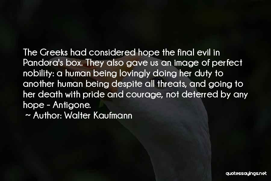 Us All Being Human Quotes By Walter Kaufmann