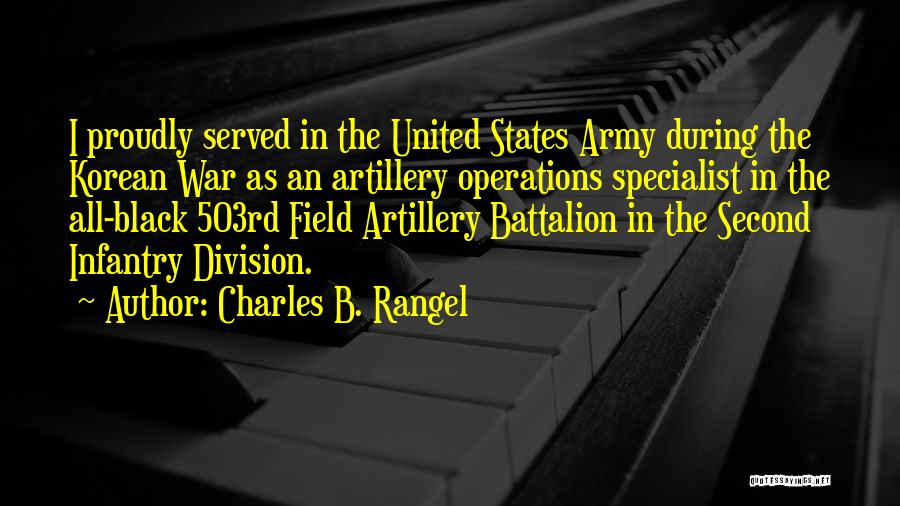 Us Army Field Artillery Quotes By Charles B. Rangel