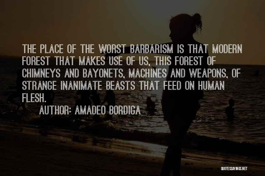 Use Of Weapons Quotes By Amadeo Bordiga