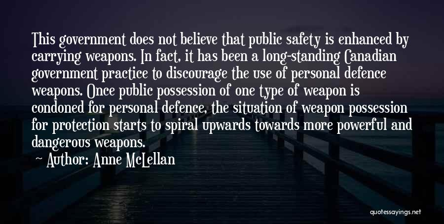 Use Of Weapons Quotes By Anne McLellan