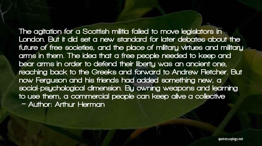 Use Of Weapons Quotes By Arthur Herman