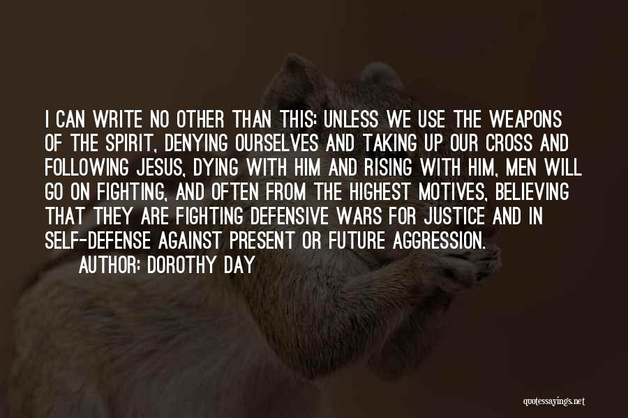 Use Of Weapons Quotes By Dorothy Day