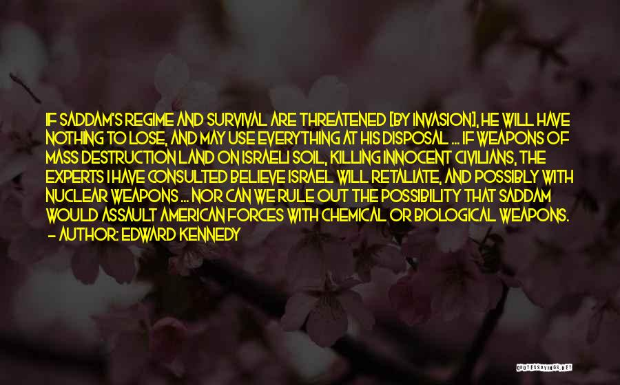 Use Of Weapons Quotes By Edward Kennedy