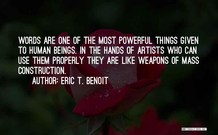 Use Of Weapons Quotes By Eric T. Benoit