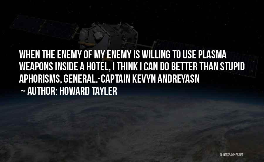 Use Of Weapons Quotes By Howard Tayler