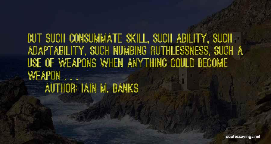 Use Of Weapons Quotes By Iain M. Banks
