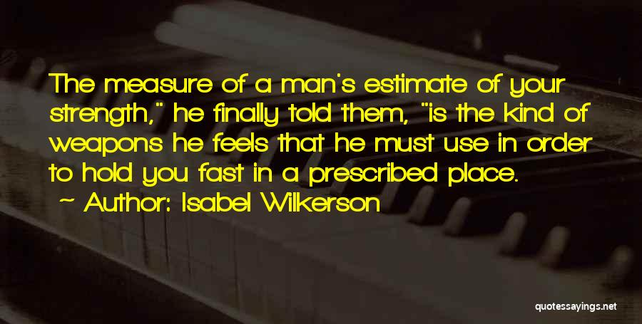 Use Of Weapons Quotes By Isabel Wilkerson