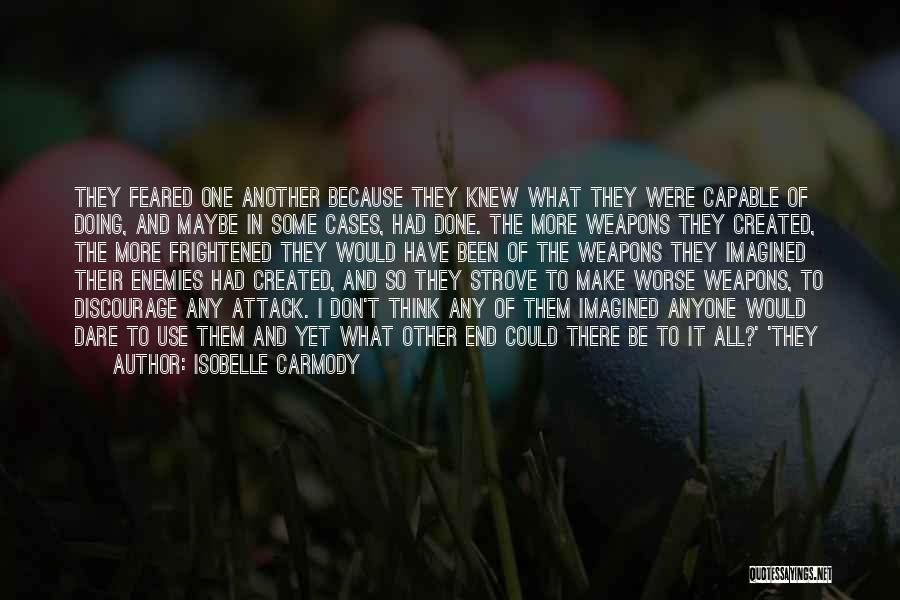 Use Of Weapons Quotes By Isobelle Carmody