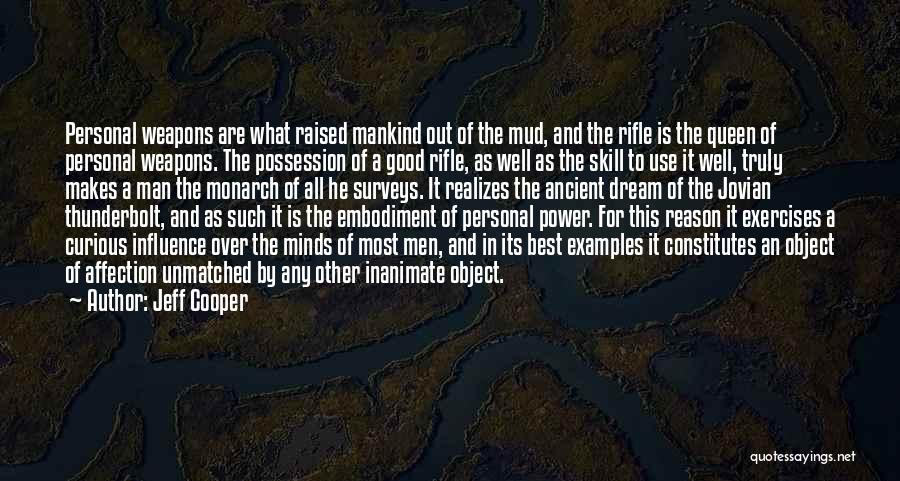 Use Of Weapons Quotes By Jeff Cooper