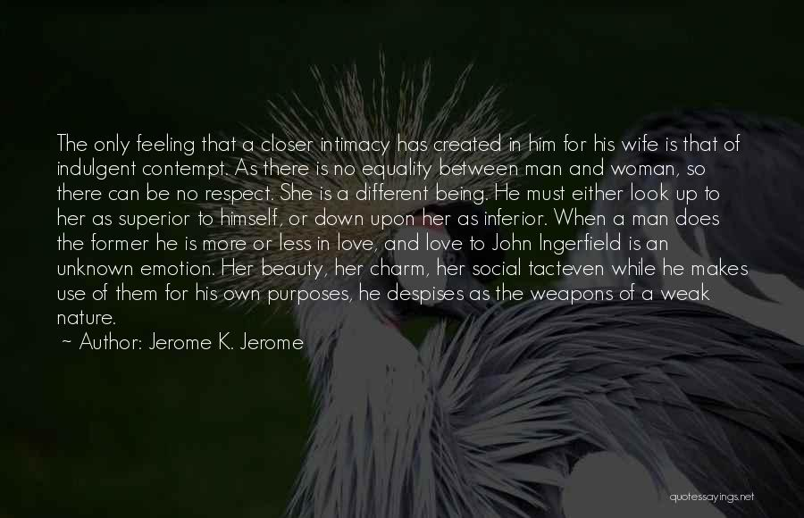 Use Of Weapons Quotes By Jerome K. Jerome