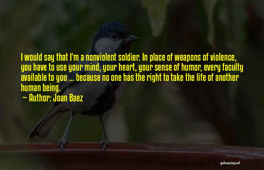 Use Of Weapons Quotes By Joan Baez